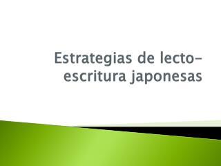 Estrategias de lecto -escritura japonesas