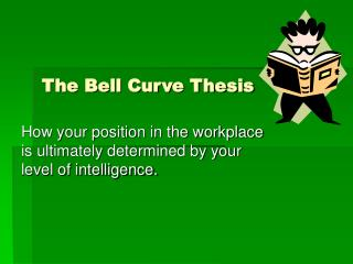 The Bell Curve Thesis