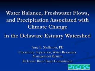 Amy L. Shallcross, PE Operations Supervisor, Water Resources Management Branch