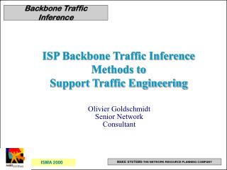 ISP Backbone Traffic Inference Methods to Support Traffic Engineering