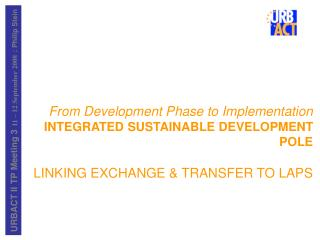 From Development Phase to Implementation INTEGRATED SUSTAINABLE DEVELOPMENT POLE