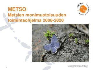 METSO Metsien monimuotoisuuden toimintaohjelma 2008-2020