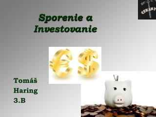 Sporenie a Investovanie