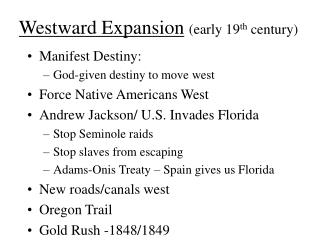 Westward Expansion (early 19 th  century)