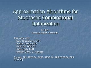 Approximation Algorithms for Stochastic Combinatorial Optimization