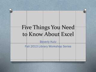 Five Things You Need to Know About Excel