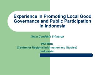 Experience in Promoting Local Good Governance and Public Participation in Indonesia