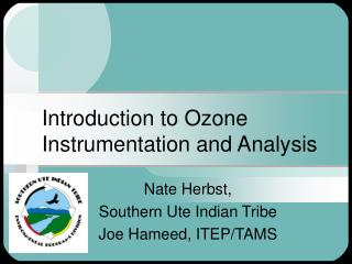 Introduction to Ozone Instrumentation and Analysis