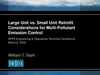 Large Unit vs. Small Unit Retrofit Considerations for Multi-Pollutant Emission Control