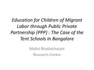 Malini Bhattacharjee Research Centre