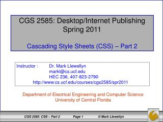 CGS 2585: Desktop/Internet Publishing Spring 2011 Cascading Style Sheets (CSS) – Part 2