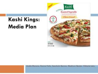 Kashi Kings: Media Plan