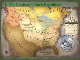 I.  The Lewis and Clark Expedition