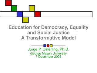 Education for Democracy, Equality and Social Justice A Transformative Model