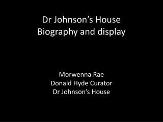 Dr Johnson's House Biography and display