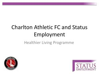 Charlton Athletic FC and Status Employment