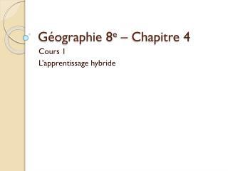 Géographie 8 e – Chapitre 4