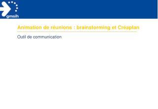 Animation de réunions : brainstorming et Créaplan