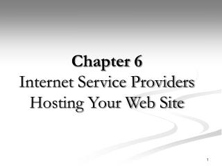Chapter 6 Internet Service Providers Hosting Your Web Site