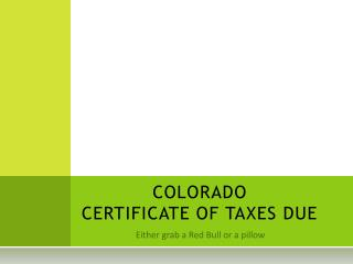 COLORADO  CERTIFICATE OF TAXES DUE