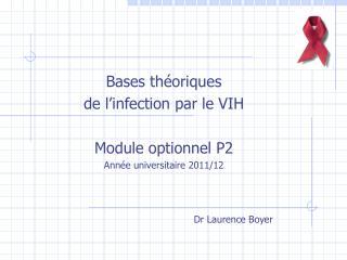 Bases théoriques de l'infection par le VIH Module optionnel P2 Année universitaire 2011/12