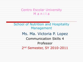 Centro Escolar University M a n i l a School of Nutrition and Hospitality Management