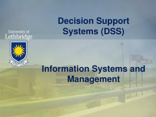Decision Support Systems (DSS) Information Systems and Management