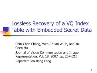 Lossless Recovery of a VQ Index Table with Embedded Secret Data