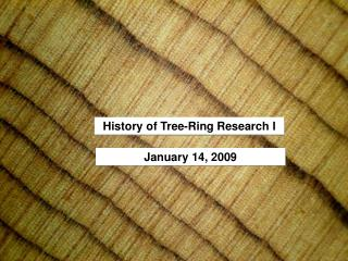 History of Tree-Ring Research I