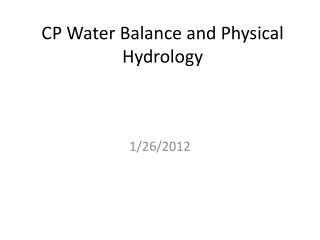 CP Water Balance and Physical Hydrology