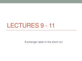 Lectures 9  - 11
