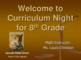 Welcome to  Curriculum Night  for 8 th  Grade