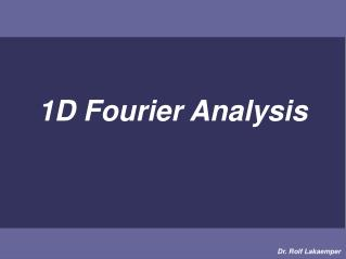 1D Fourier Analysis