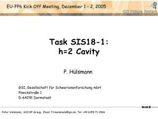 Task SIS18-1: h=2 Cavity