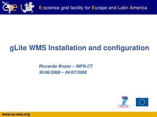 gLite WMS Installation and configuration