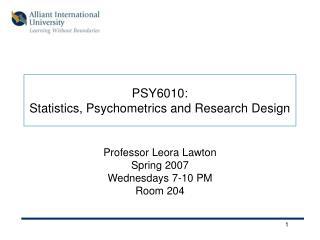 PSY6010: Statistics, Psychometrics and Research Design