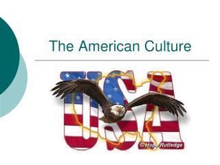 The American Culture