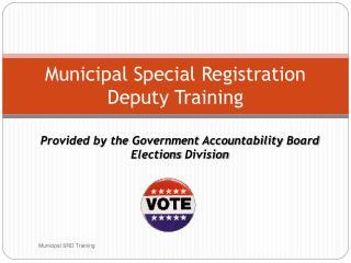 Municipal Special Registration Deputy Training