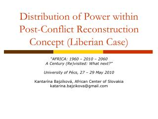 Distribution of Power within  Post-Conflict Reconstruction  Concept (Liberian Case)