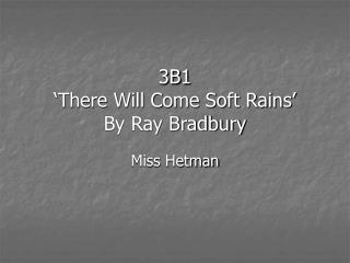 3B1 'There Will Come Soft Rains' By Ray Bradbury