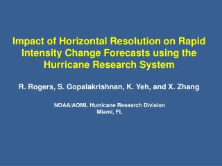 Impact of Horizontal Resolution on Rapid Intensity Change Forecasts using the