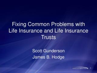 Fixing Common Problems with Life Insurance and Life Insurance Trusts