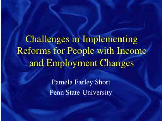 Challenges in Implementing Reforms for People with Income and Employment Changes