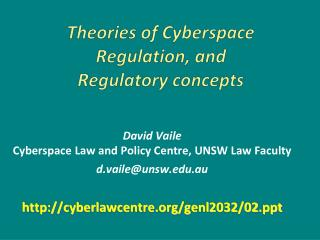 Theories of Cyberspace Regulation, and Regulatory concepts