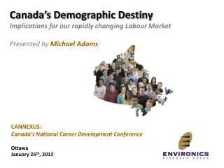 Canada's Demographic Destiny Implications for our rapidly changing  Labour  Market