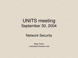 UNITS meeting September 30, 2004
