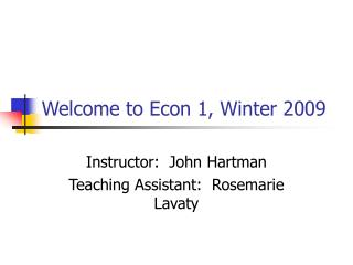 Welcome to Econ 1, Winter 2009
