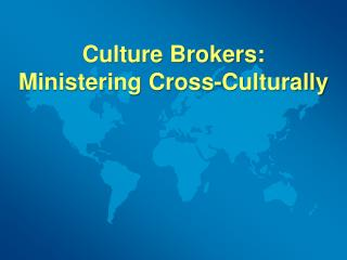 Culture Brokers: Ministering Cross-Culturally