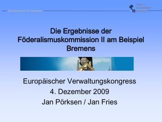 Die Ergebnisse der Föderalismuskommission II am Beispiel Bremens