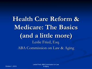 Health Care Reform & Medicare: The Basics (and a little more)